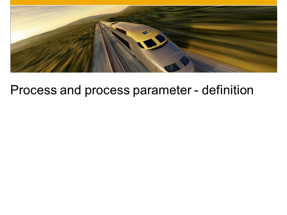 Process and process parameter - definition