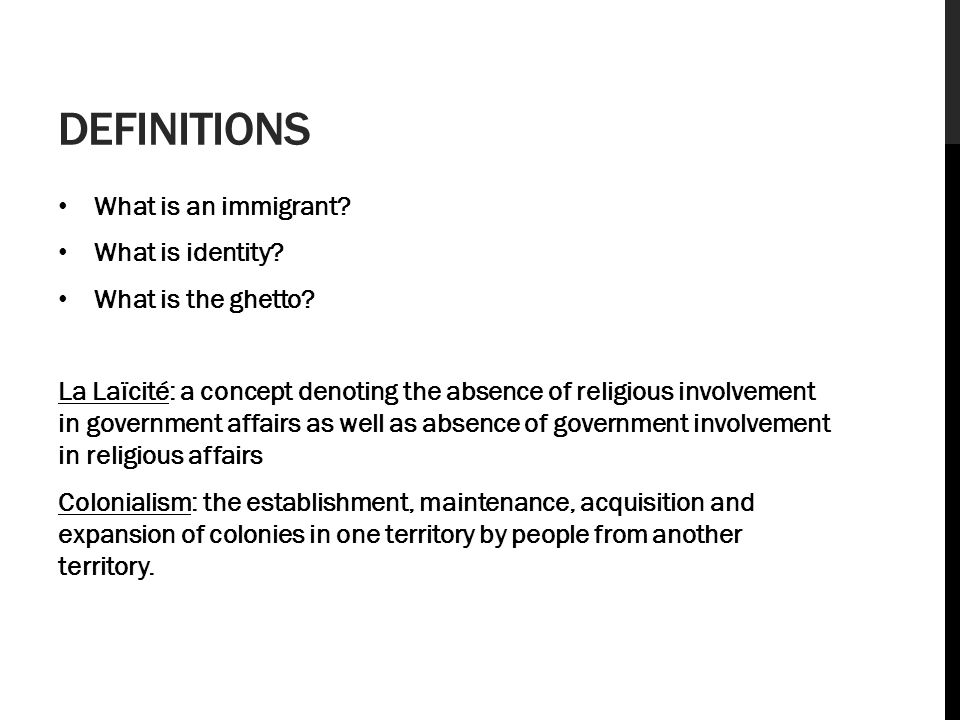 DEFINITIONS What is an immigrant. What is identity.