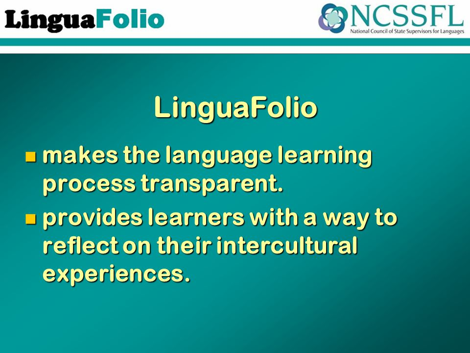 LinguaFolio makes the language learning process transparent.