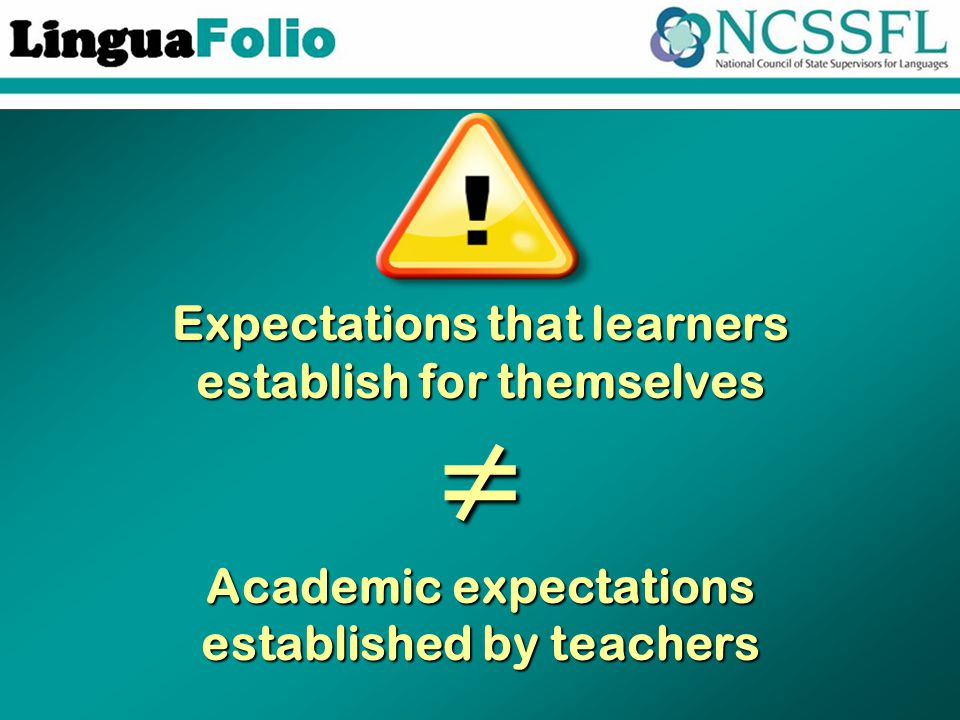 Expectations that learners establish for themselves ≠ Academic expectations established by teachers
