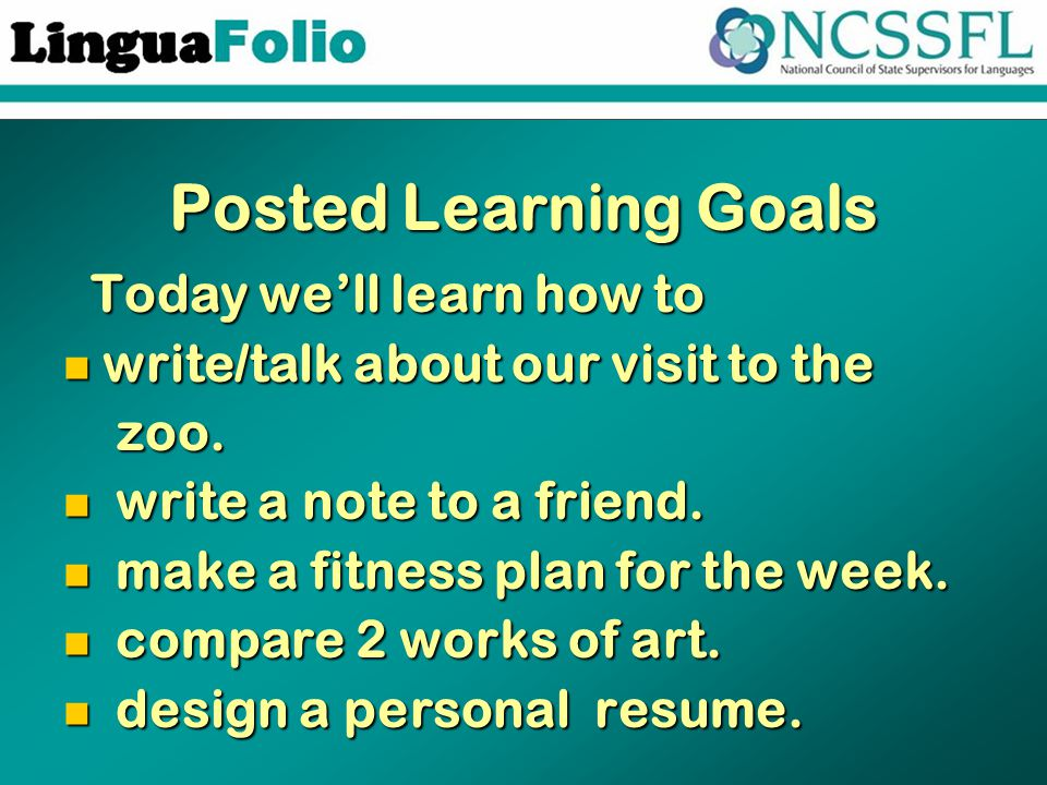 Posted Learning Goals Today we'll learn how to Today we'll learn how to write/talk about our visit to the write/talk about our visit to the zoo.