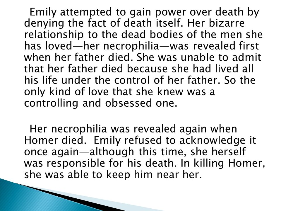 Emily attempted to gain power over death by denying the fact of death itself.