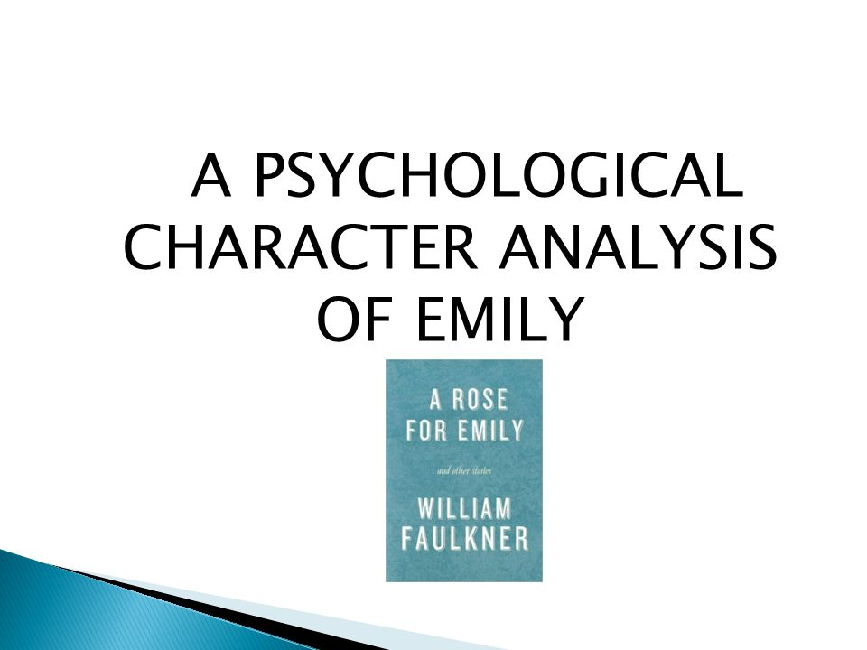 A PSYCHOLOGICAL CHARACTER ANALYSIS OF EMILY