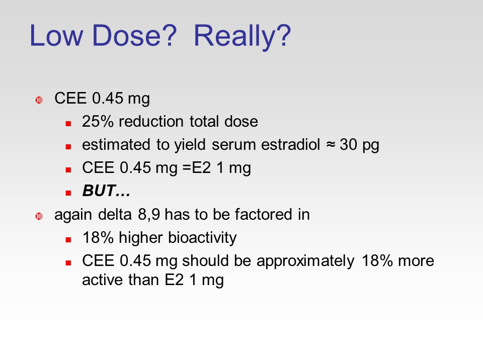 Low Dose. Really.