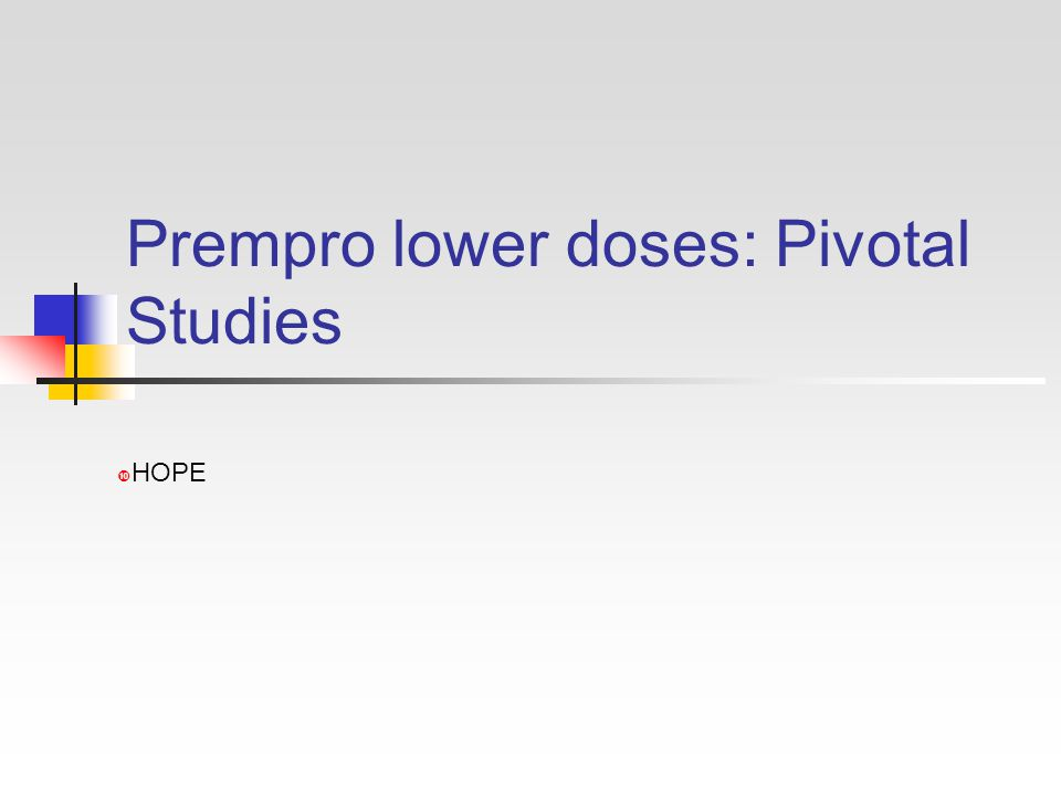 Prempro lower doses: Pivotal Studies  HOPE