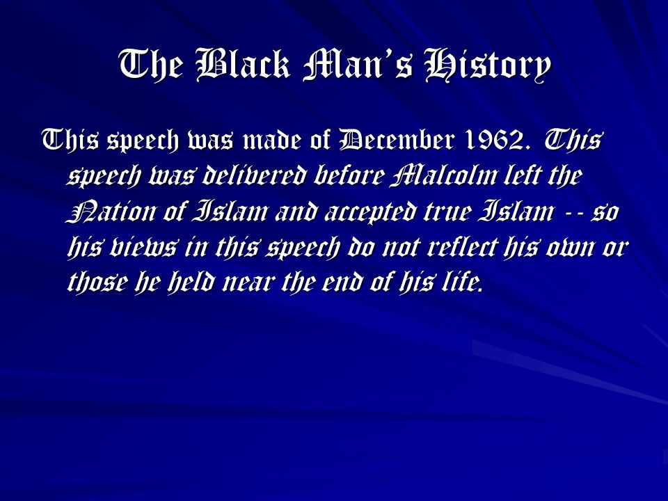 The Black Man's History This speech was made of December 1962.