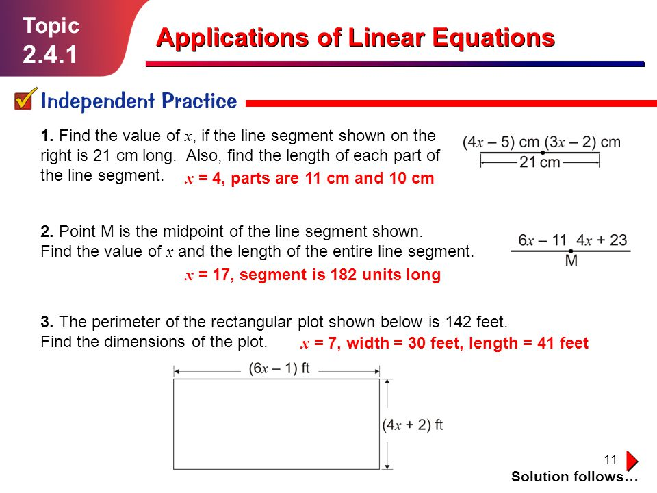 11 Topic 2.4.1 Independent Practice Solution follows… Applications of Linear Equations 1.