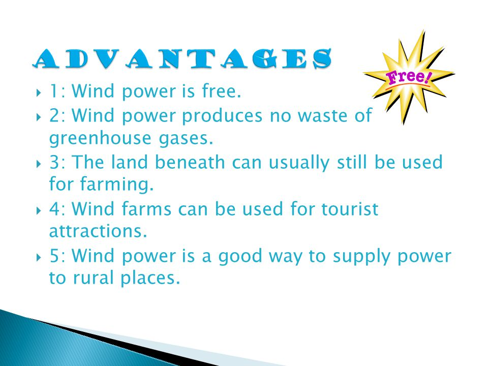  1: Wind power is free.  2: Wind power produces no waste of greenhouse gases.