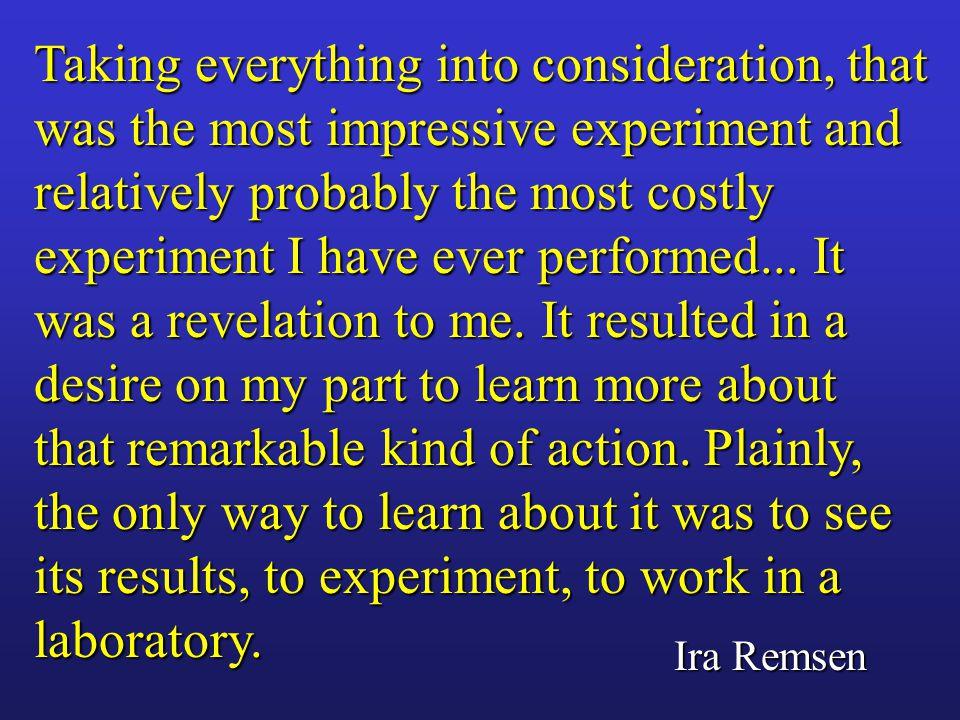 Taking everything into consideration, that was the most impressive experiment and relatively probably the most costly experiment I have ever performed...
