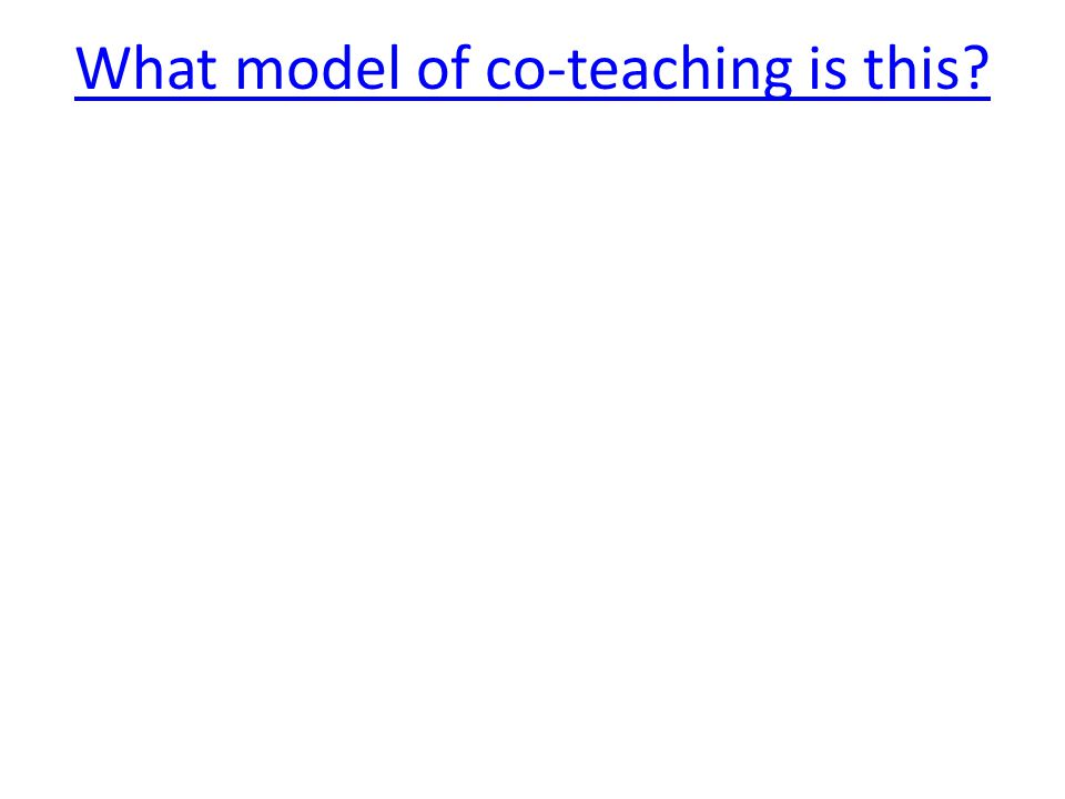 What model of co-teaching is this