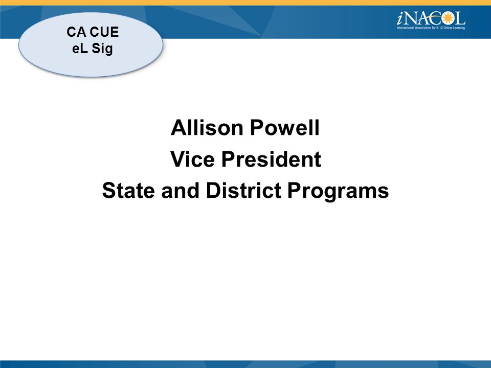 CA CUE eL Sig Allison Powell Vice President State and District Programs