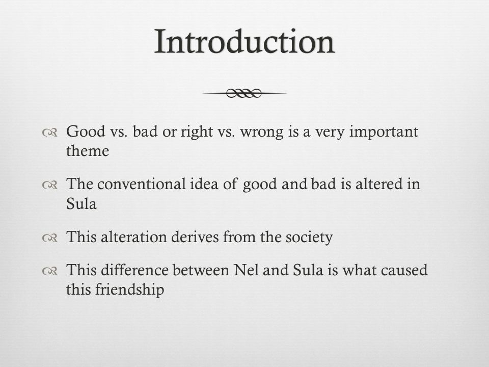 Introduction  Good vs. bad or right vs.