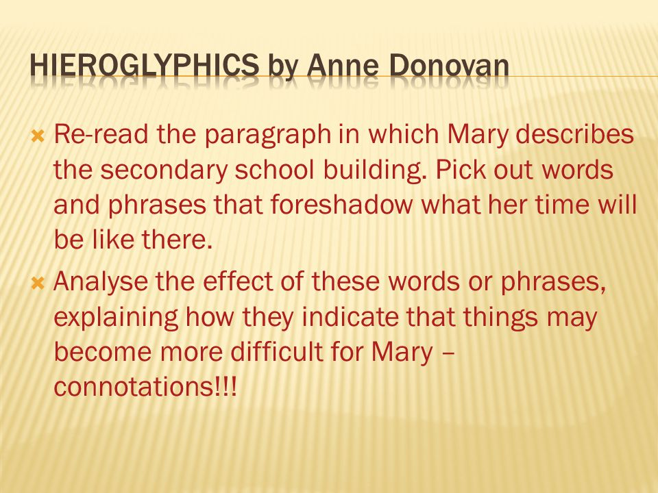  Re-read the paragraph in which Mary describes the secondary school building.