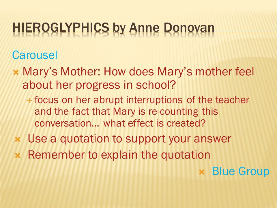 Carousel  Mary's Mother: How does Mary's mother feel about her progress in school.
