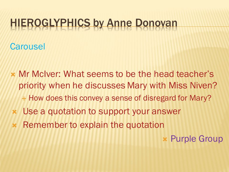 Carousel  Mr McIver: What seems to be the head teacher's priority when he discusses Mary with Miss Niven.