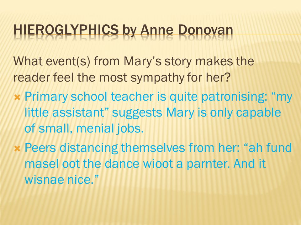 What event(s) from Mary's story makes the reader feel the most sympathy for her.