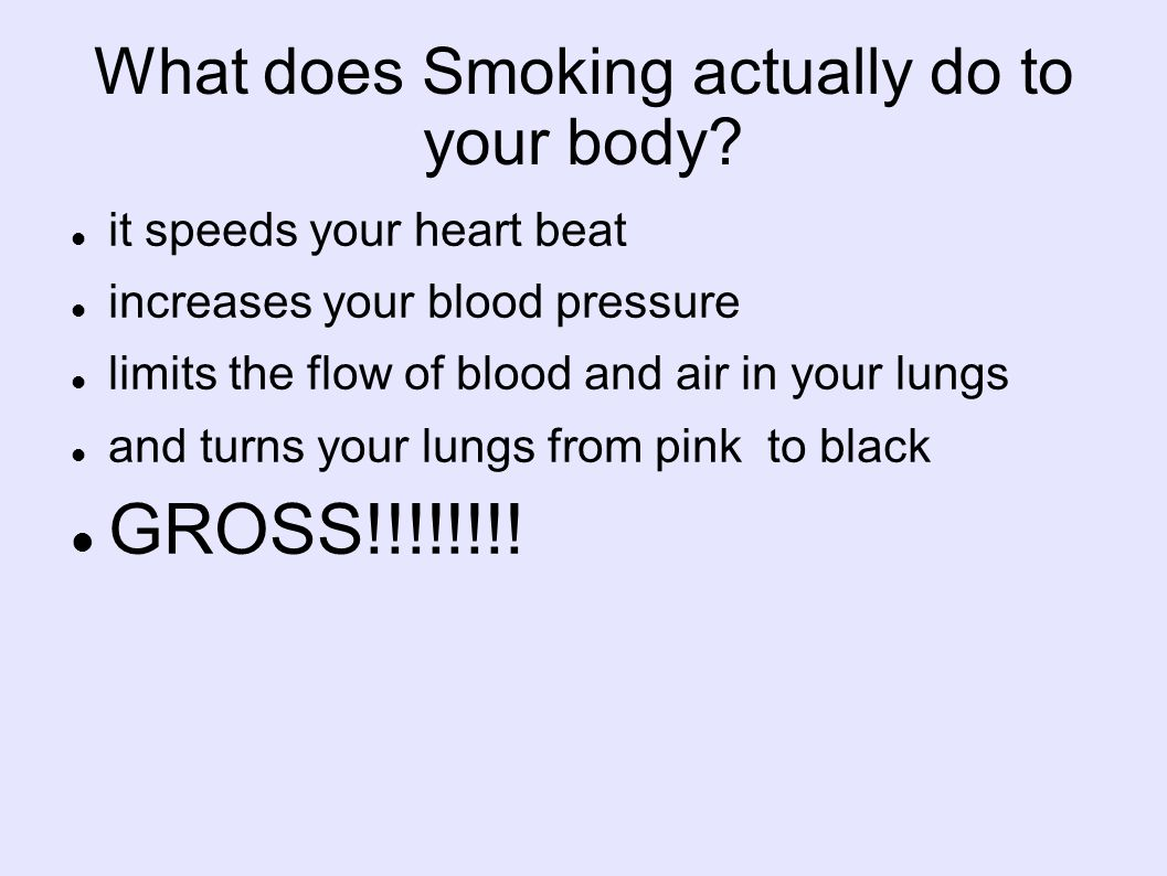 What does Smoking actually do to your body.