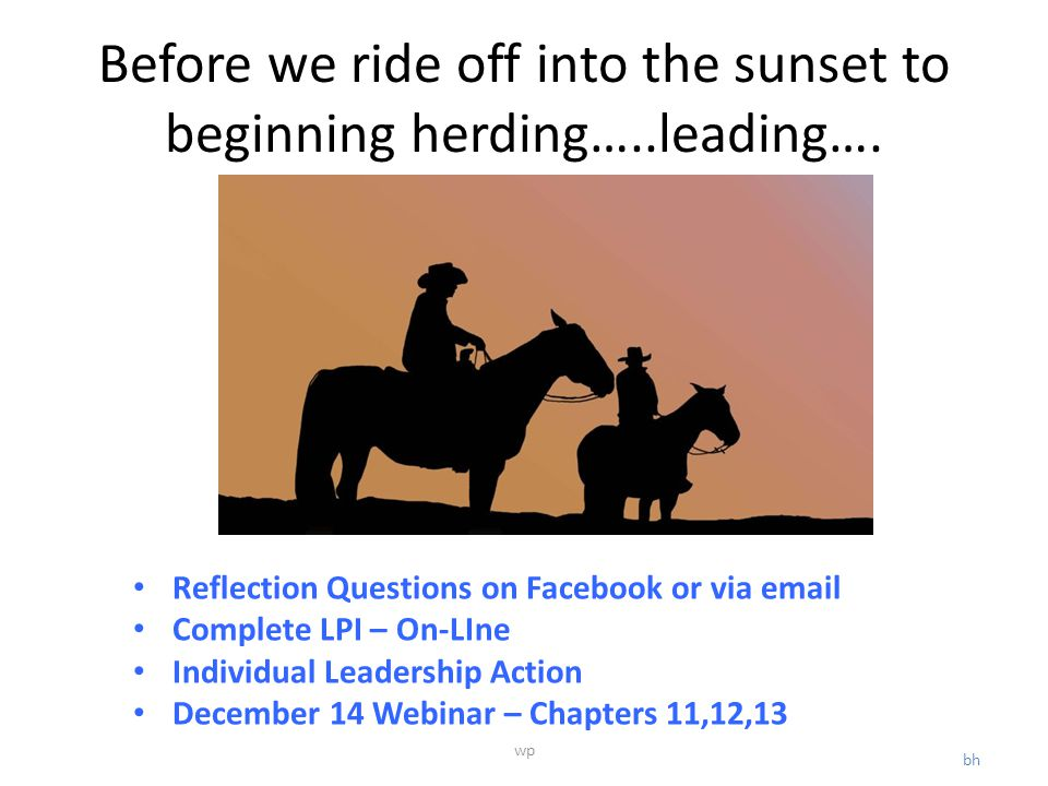 Before we ride off into the sunset to beginning herding…..leading….