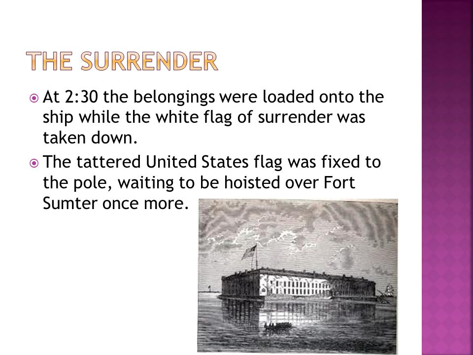  At 2:30 the belongings were loaded onto the ship while the white flag of surrender was taken down.