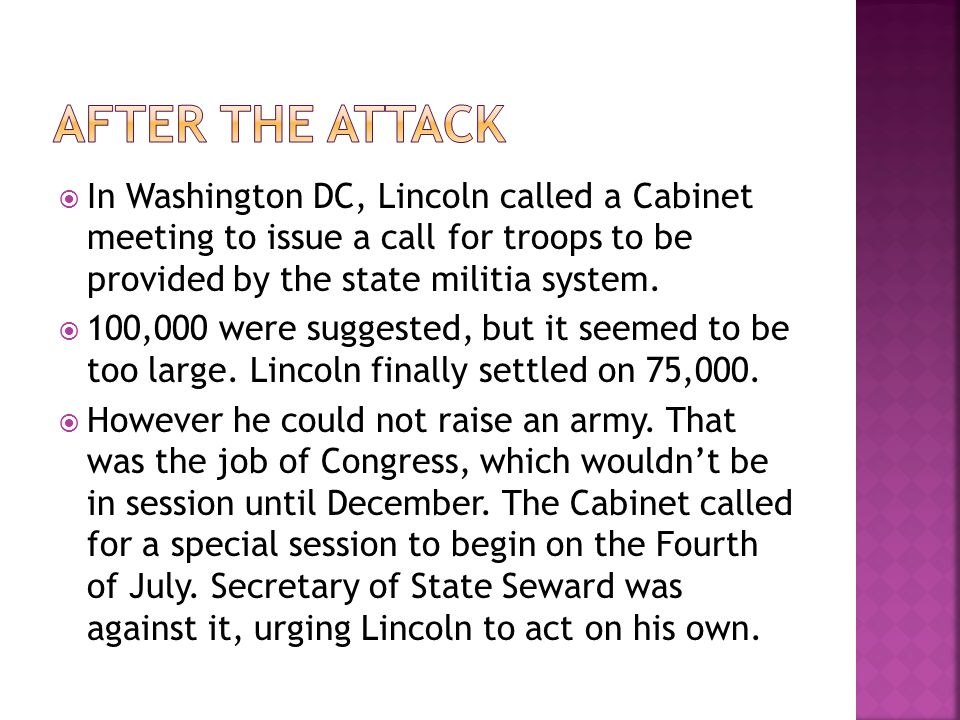  In Washington DC, Lincoln called a Cabinet meeting to issue a call for troops to be provided by the state militia system.