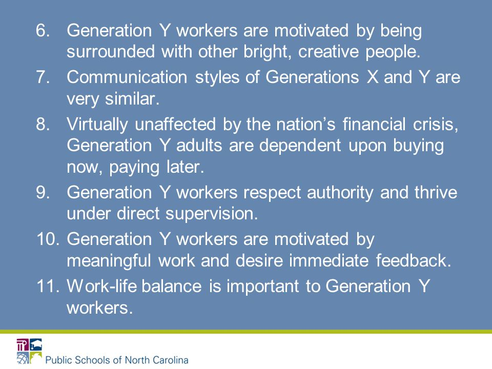 6.Generation Y workers are motivated by being surrounded with other bright, creative people.