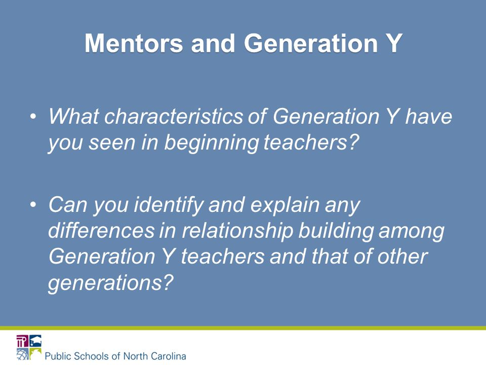 What characteristics of Generation Y have you seen in beginning teachers.