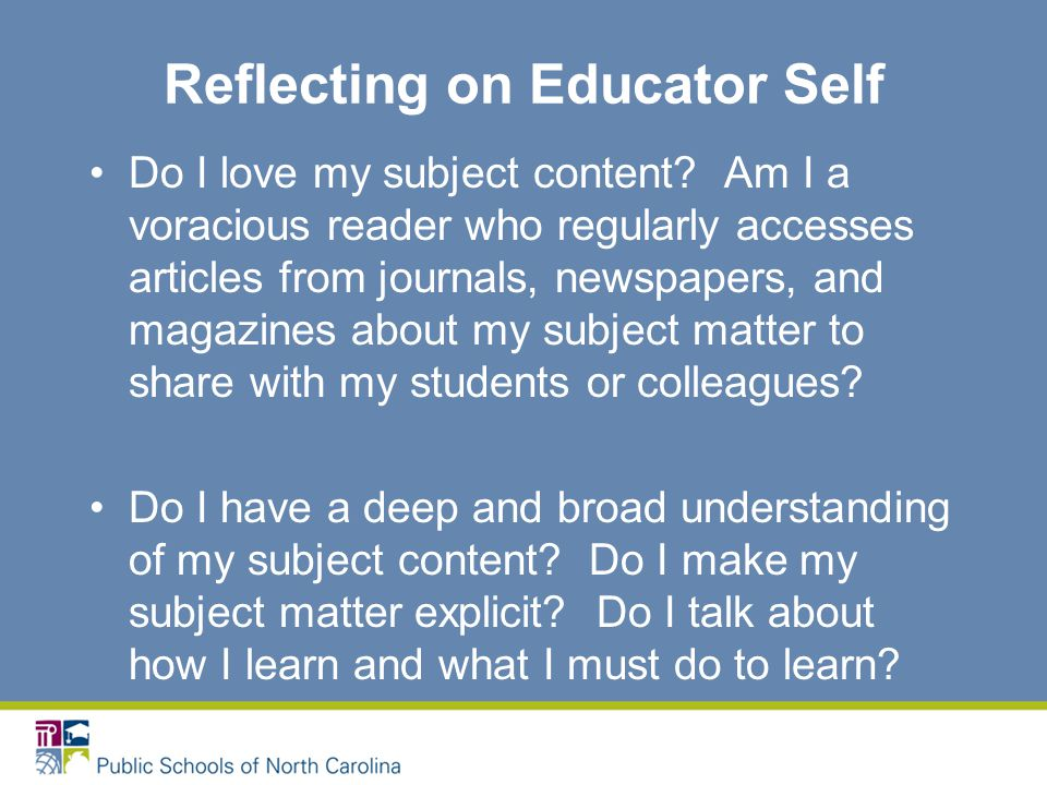 Reflecting on Educator Self Do I love my subject content.
