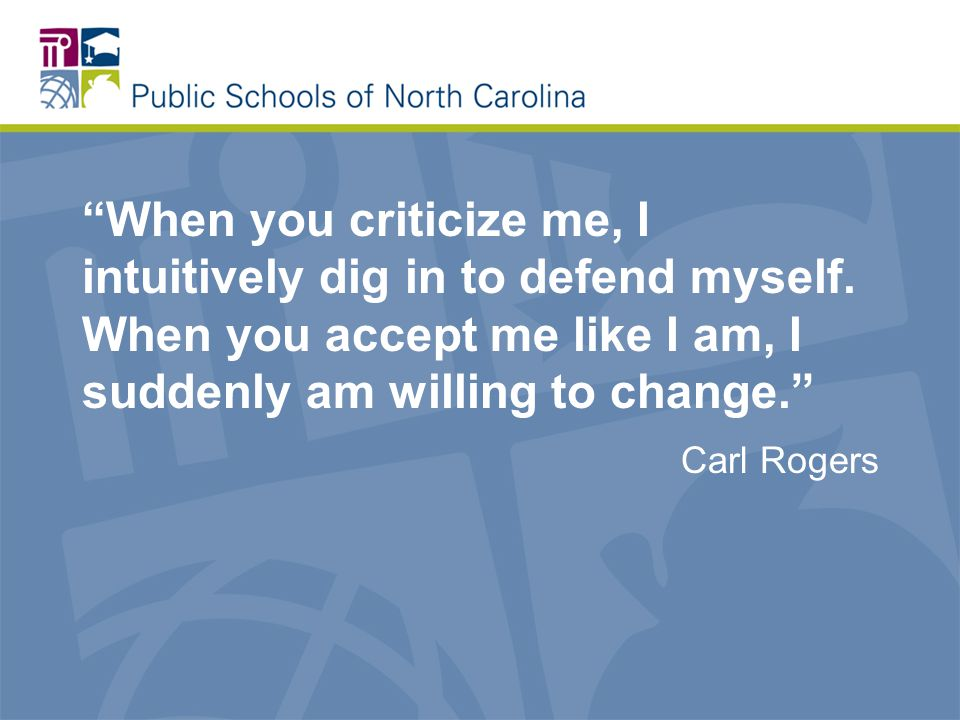 When you criticize me, I intuitively dig in to defend myself.