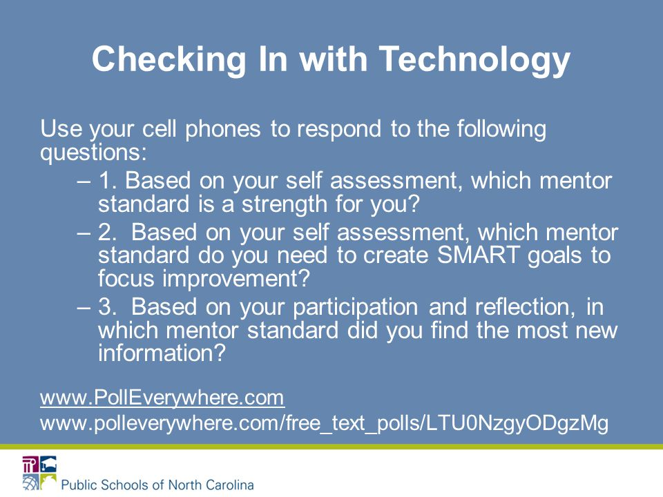 Checking In with Technology Use your cell phones to respond to the following questions: –1.