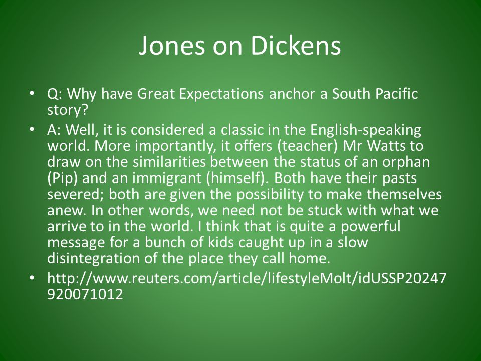 Jones on Dickens Q: Why have Great Expectations anchor a South Pacific story.