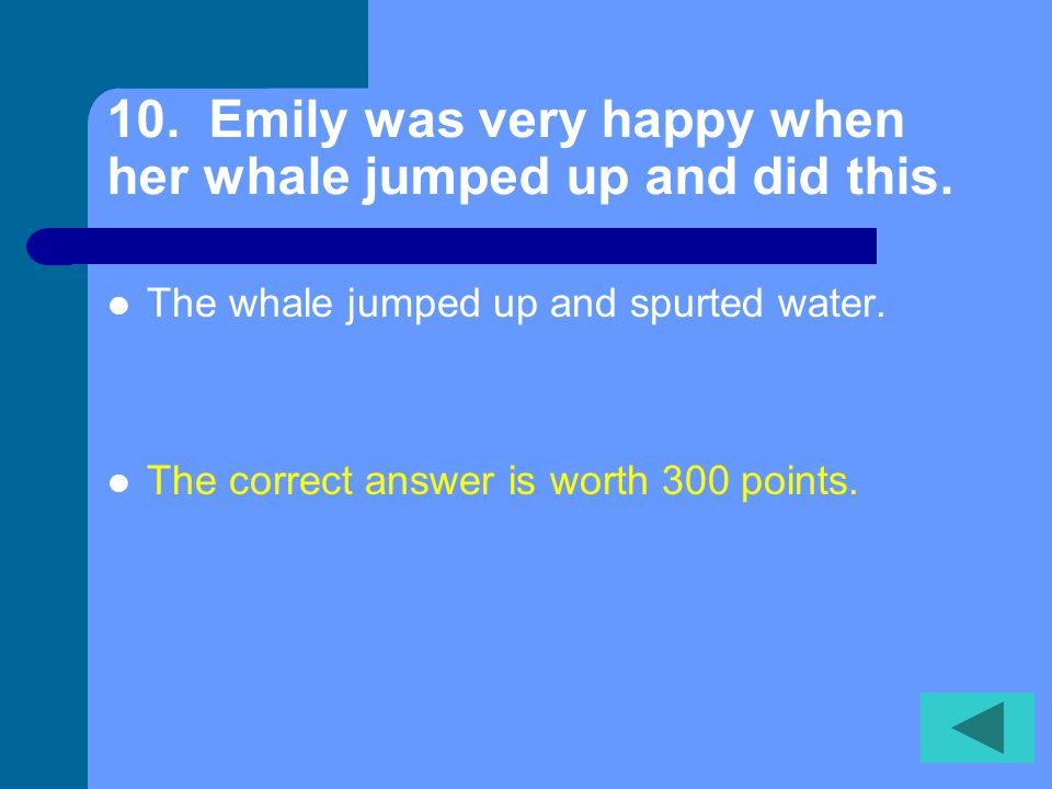 9. Why does Emily think her whale is a blue whale.