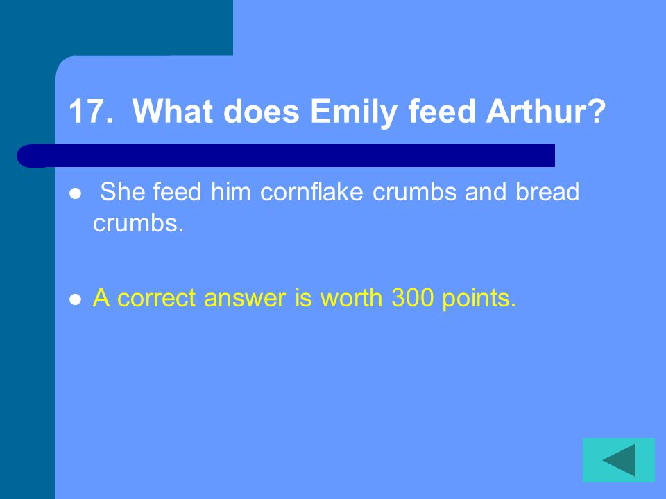 16. Why is Emily sure the whale she sees at the beach is Arthur.