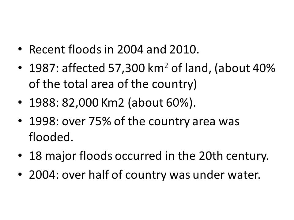 Recent floods in 2004 and 2010.