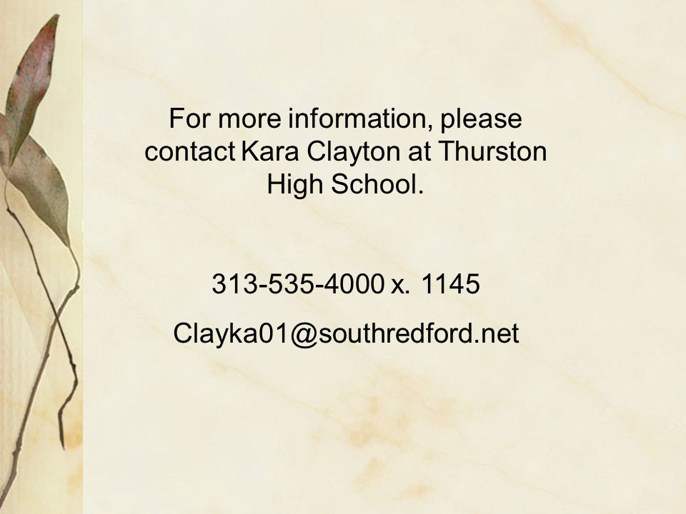 For more information, please contact Kara Clayton at Thurston High School.