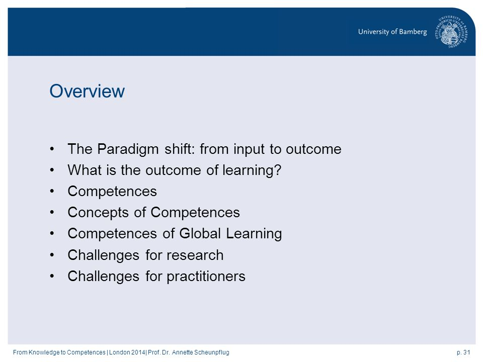 p. 31From Knowledge to Competences | London 2014| Prof.