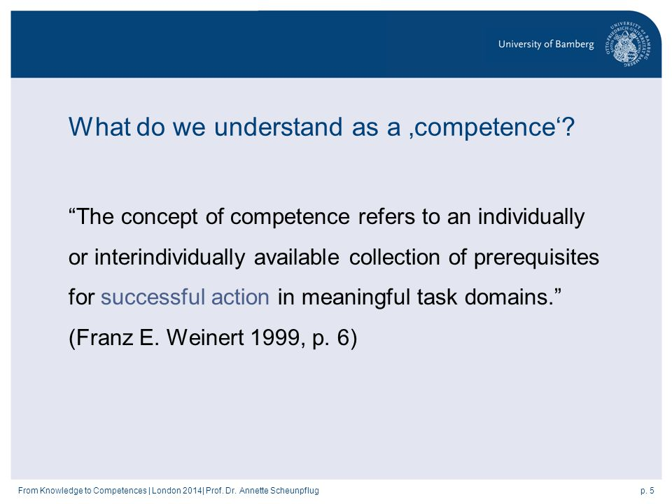 p. 5From Knowledge to Competences | London 2014| Prof.