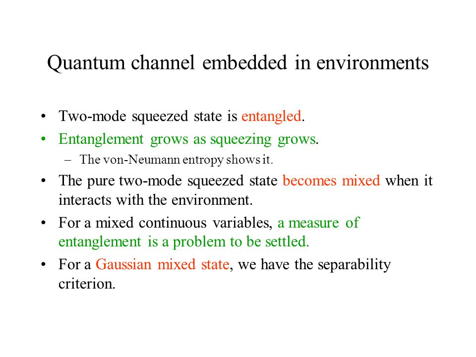 Quantum channel embedded in environments Two-mode squeezed state is entangled.