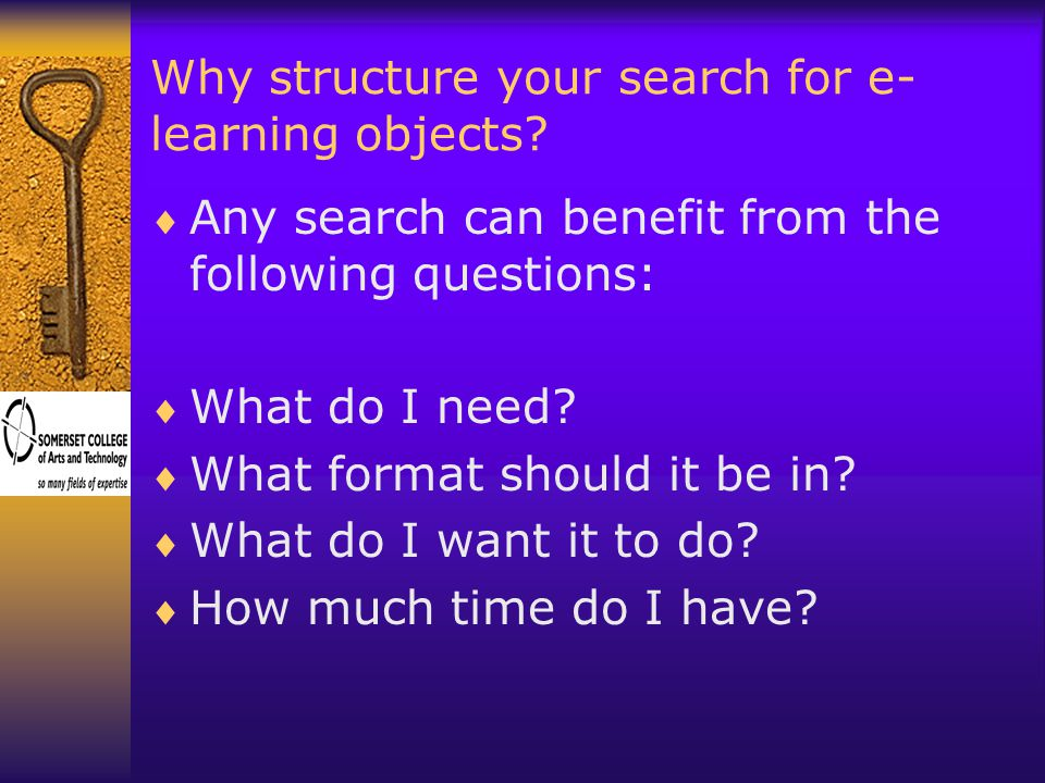 Why structure your search for e- learning objects.