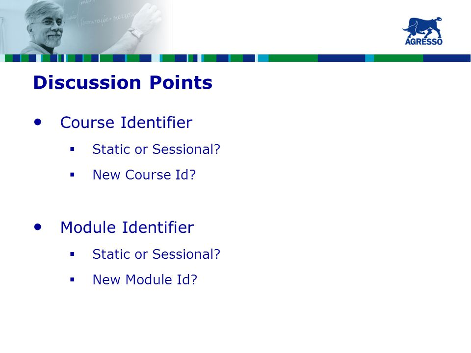 Discussion Points Course Identifier  Static or Sessional.