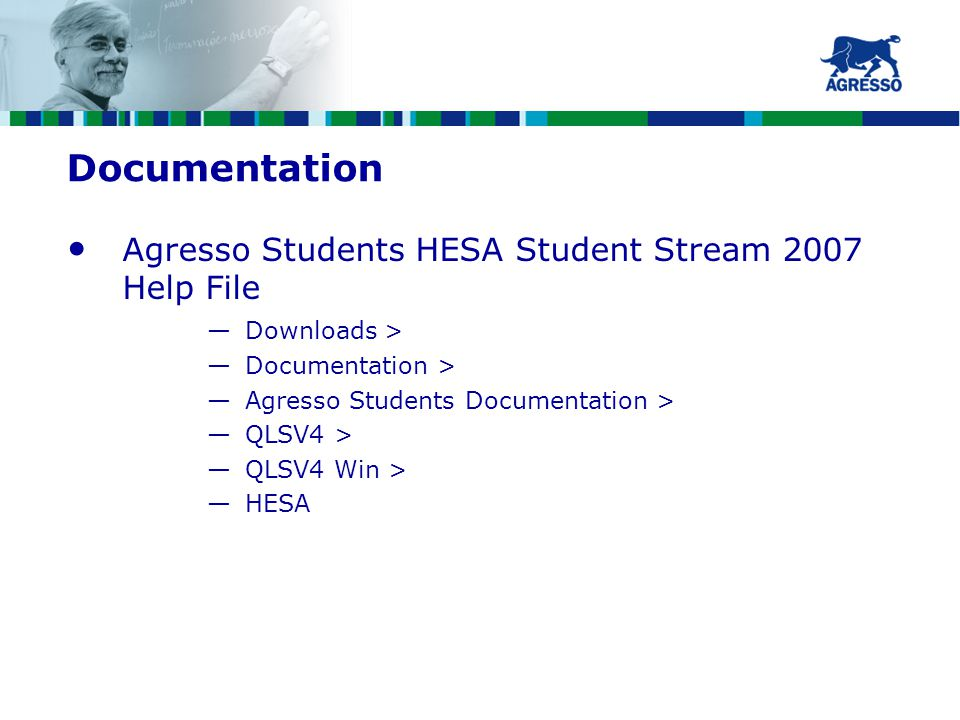 Documentation Agresso Students HESA Student Stream 2007 Help File —Downloads > —Documentation > —Agresso Students Documentation > —QLSV4 > —QLSV4 Win > —HESA