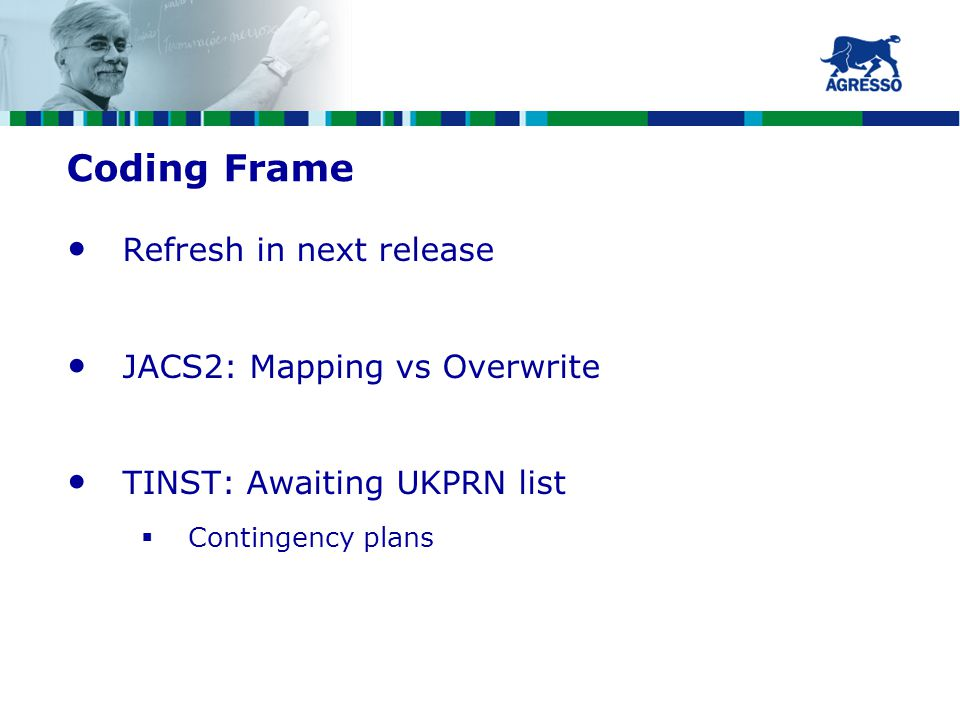 Coding Frame Refresh in next release JACS2: Mapping vs Overwrite TINST: Awaiting UKPRN list  Contingency plans