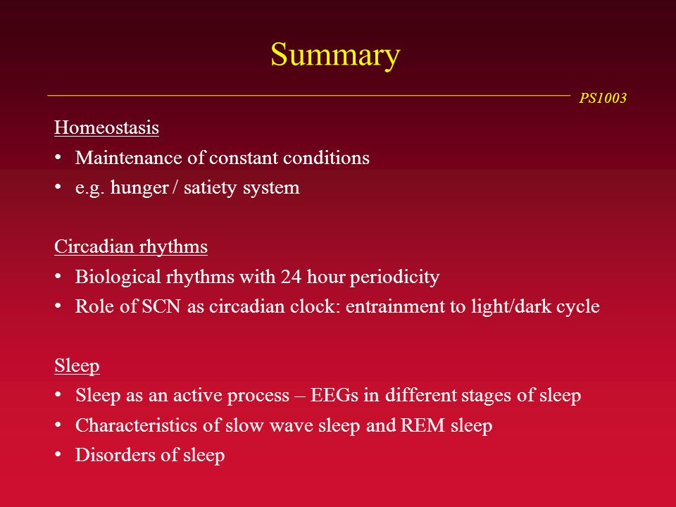 PS1003 Summary Homeostasis Maintenance of constant conditions e.g.
