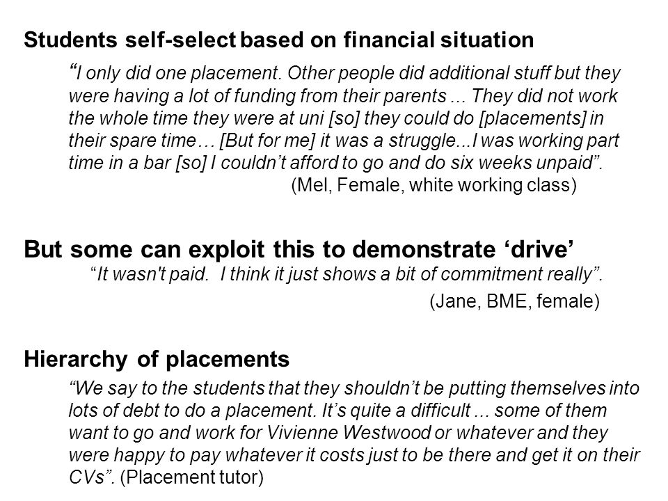Students self-select based on financial situation I only did one placement.