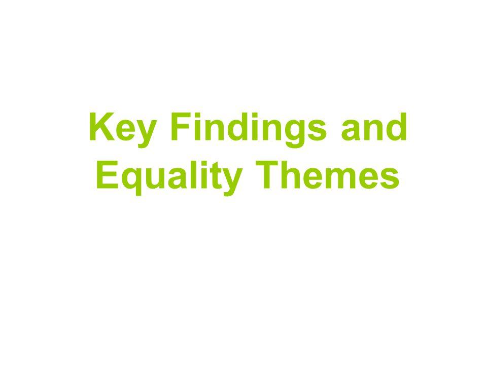 Key Findings and Equality Themes