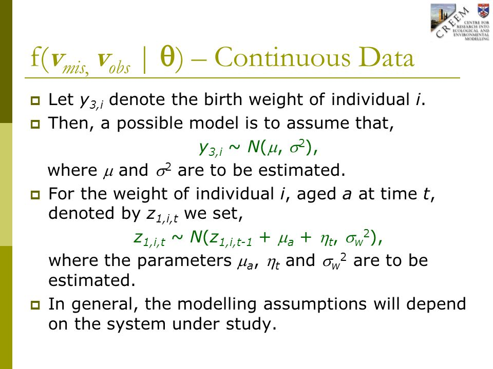 f(v mis, v obs |  ) – Continuous Data  Let y 3,i denote the birth weight of individual i.