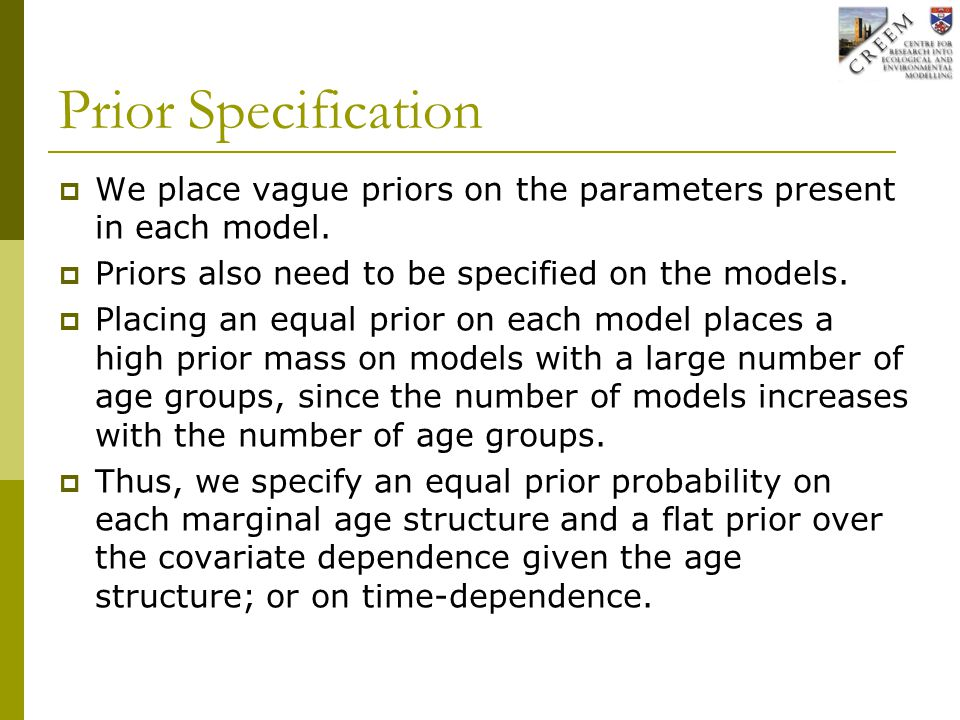 Prior Specification  We place vague priors on the parameters present in each model.