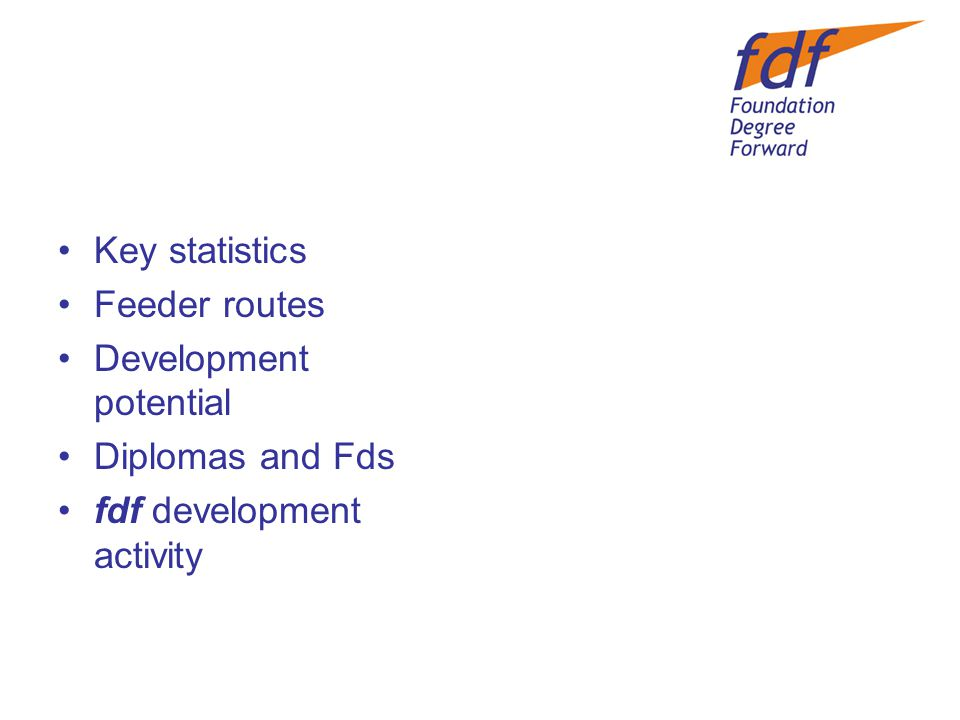 Key statistics Feeder routes Development potential Diplomas and Fds fdf development activity