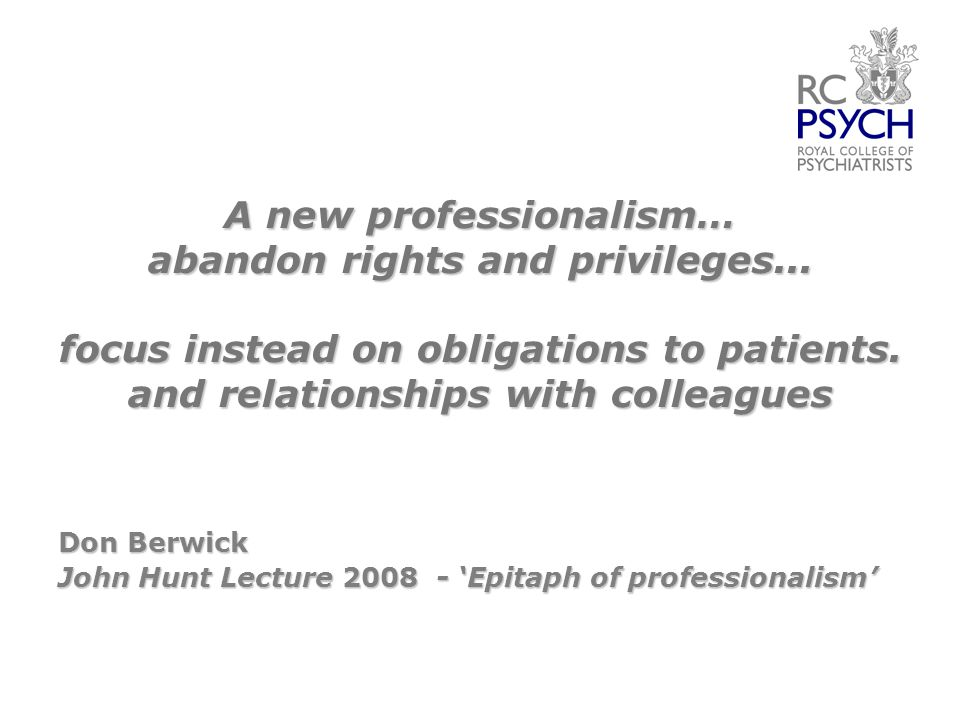 A new professionalism… abandon rights and privileges...