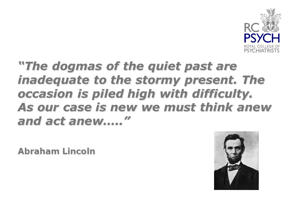 The dogmas of the quiet past are inadequate to the stormy present.