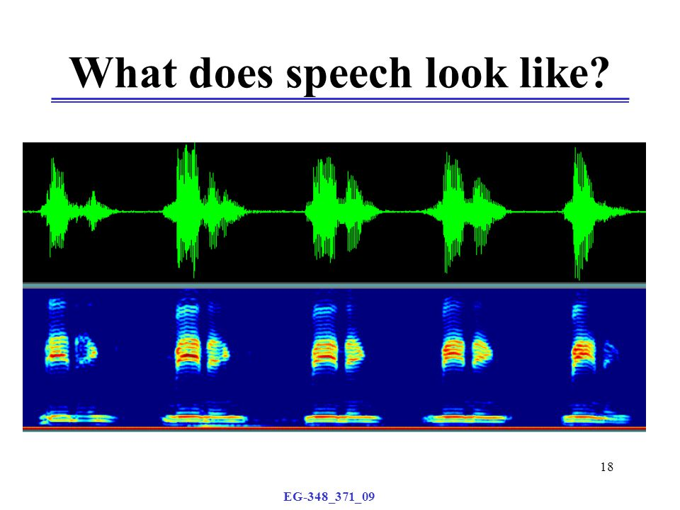EG-348_371_09 18 What does speech look like